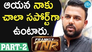Director Tharun Bhascker Interview - Part #2 || Frankly With TNR #117 - IDREAMMOVIES