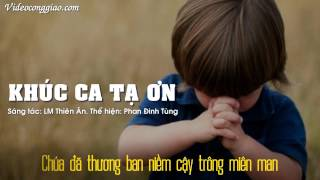 Video Thánh Ca  Khúc Ca Tạ Ơn   Phan Đinh Tùng Video Lyrics - Phan Đình Tùng