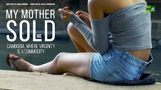 My Mother Sold Me. Cambodia, where virginity is a commodity (Documentary) - RUSSIATODAY