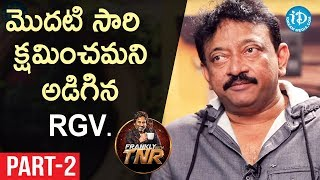 Ram Gopal Varma Exclusive Interview Part#2 || Frankly With TNR || Talking Movies With iDream - IDREAMMOVIES