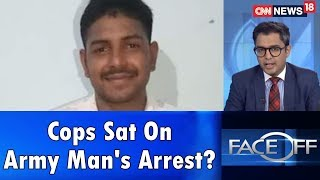 Cops Sat On Army Man's Arrest? | Face Off | CNN News18 - IBNLIVE