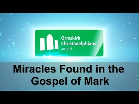 The Gospel of Mark: The Miracles of Jesus Recorded in Mark's Gospel