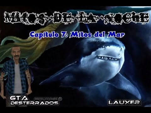 GTA San Andreas Loquendo - Mitos de la noche - Mitos del mar