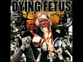 Dying Fetus Praise The Lord(Opium Of The Masses)
