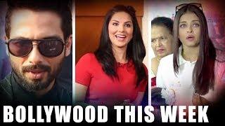 Bollywood This Week | Shahid Kapoor-Padmavati | Sunny Leone-Dabangg | Aishwarya Rai Bachchan - HUNGAMA