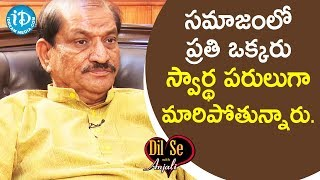 Every Body is becoming Individualistic in Society - Dasari Sreenivasulu Retd IAS |Dil Se with Anjali - IDREAMMOVIES
