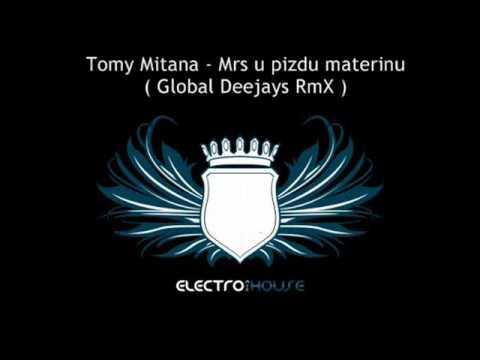 Tomy Mitana - Mrs u pizdu materinu ( Global Deejays RmX )