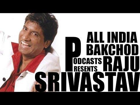 All India Bakchod – Raju Srivastava (Part 1) cloned