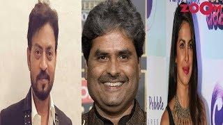 Vishal Bharadwaj Reveals About Irrfan Khan's Recovery & Wants To Work Priyanka Chopra - ZOOMDEKHO
