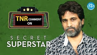 TNR Comment On Secret Superstar  || TNR Review #11 || #SecretSuperstar || #TNRReview || Aamir Khan - IDREAMMOVIES