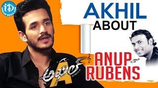 Akhil Akkineni About Anup Rubens    Talking Movies With iDream - IDREAMMOVIES