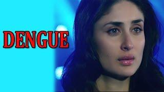 Kareena Kapoor Khan suffering from Dengue Disease | Bollywood News