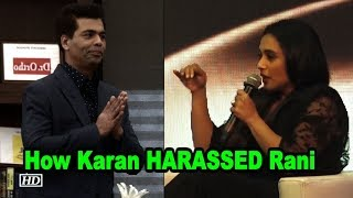 Rani Mukerji OPENS how Karan Johar HARASSED her - IANSLIVE