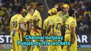 IPL 2018 | Chennai outplay Punjab by five wickets - IANSINDIA