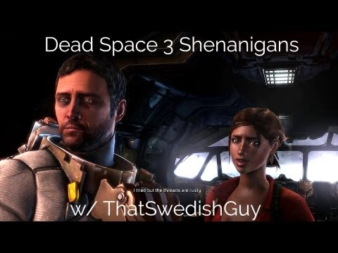 Dead Space 3 Shenanigans Part 3 with That Swedish Guy