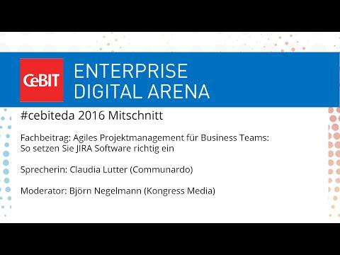 #cebiteda16: Agiles Projektmanagement für Business Teams: So setzen Sie JIRA Software richtig ein