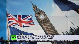 Weary and uncertain: UK prepares for crucial parliamentary vote - RUSSIATODAY