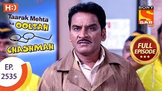 Taarak Mehta Ka Ooltah Chashmah - Ep 2535 - Full Episode - 17th August, 2018 - SABTV