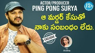 Actor/Producer Ping Pong Surya Exclusive Interview || Talking Movies With iDream - IDREAMMOVIES