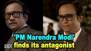 Film on Narendra Modi's life, 'PM Narendra Modi' finds its antagonist - BOLLYWOODCOUNTRY