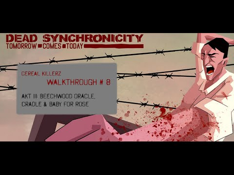 Dead Synchronicity Complete Walktrough #8 Beechwood Oracle, Cradle and Baby