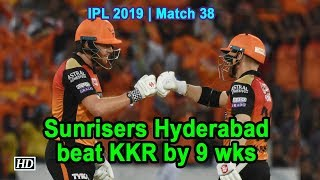 IPL 2019 | Match 38 | Sunrisers Hyderabad beat KKR by 9 wks - IANSINDIA