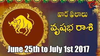 Rasi Phalalu | Vrishabha Rasi | June 25th to July 1st 2017 | Weekly Horoscope 2017 | #Predictions - TELUGUONE