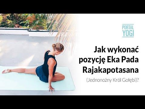Jak wykonać pozycję Eka Pada Rajakapotasana - Jednonożny Król Gołębi