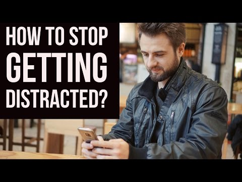 How To Stop Getting Distracted and Sharpen Your Focus? (Backed by Experience And Science)