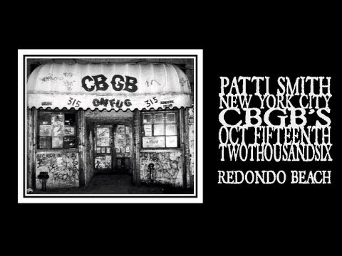 Patti Smith - Redondo Beach (CBGB's Closing Night 2006)