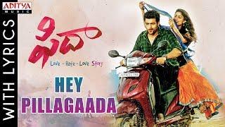 Hey Pillagaada Full Song With Lyrics | Fidaa Songs | Varun Tej, Sai Pallavi | Shakthikanth Karthick - ADITYAMUSIC