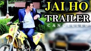 Salman Khan's Jai Ho Official Trailer launch - event cancelled