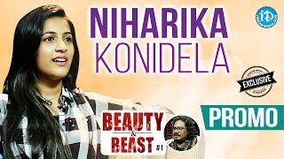 Niharika Konidela Exclusive Interview - Promo || Beauty & Beast #1 - IDREAMMOVIES