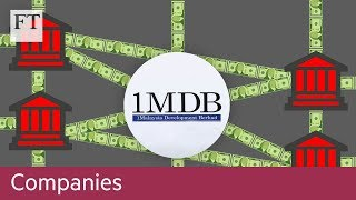 1MDB scandal: the Malaysian fraud explained - FINANCIALTIMESVIDEOS