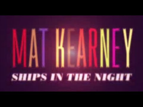 "Mat Kearney ""Ships In The Night"" Lyric Video"