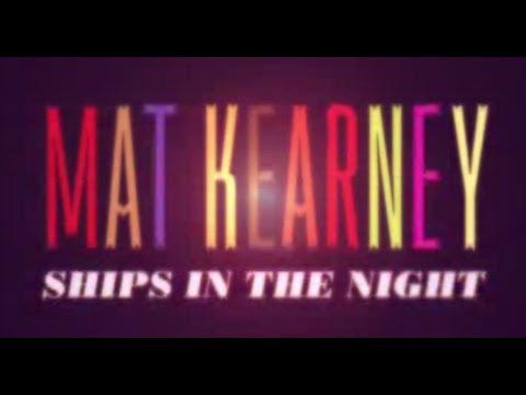 "Mat Kearney ""Ships In The Night"" Lyric Video"