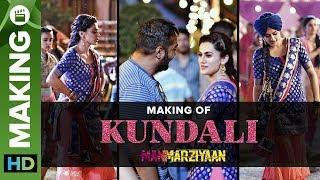 Kundali Song Making | Manmarziyaan | Anurag Kashyap | Taapsee Pannu - EROSENTERTAINMENT