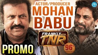 Actor Mohan Babu Exclusive Interview - Promo || Frankly With TNR #97 || Talking Movies With iDream - IDREAMMOVIES