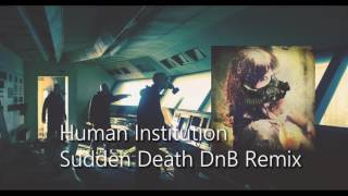 Royalty Free :Human Institution [Sudden Death DnB Remix]