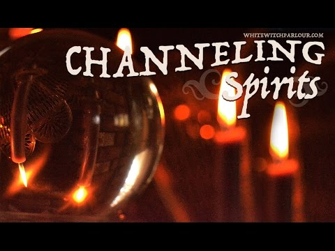 Channeling Spirits & Seances ~ The White Witch Parlour