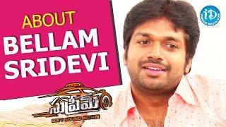 Anil Ravipudi About Bellam Sridevi - #Supreme Movie || Talking Movies With iDream - IDREAMMOVIES