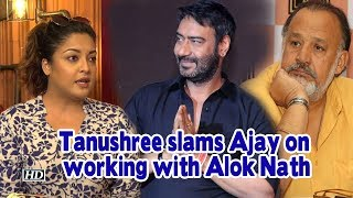 Tanushree slams Ajay Devgn for working with Alok Nath | De De Pyaar De - IANSINDIA