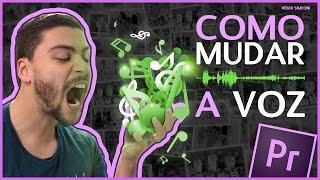Como mudar a voz – Tutorial Adobe Premiere #5