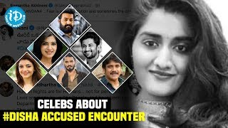Celebrities Tweets about #Disha Accused Encounter || #JusticeForDisha || iDream Movies - IDREAMMOVIES
