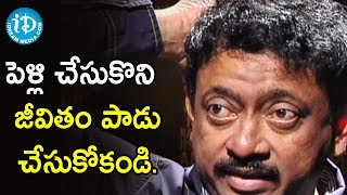Don't Spoil Beautiful Life By Getting Married - Ram Gopal Varma | Ramuism 2nd Dose - IDREAMMOVIES