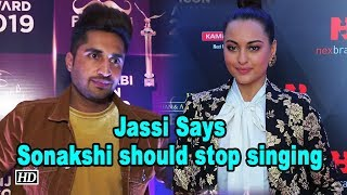 Sonakshi Sinha should stop singing: Jassi Gill - IANSLIVE