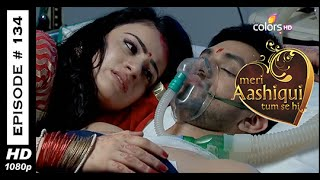Meri Aashiqui Tum Se Hi : Episode 134 - 26th December 2014