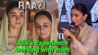 Alia shares Experience of working with mom Soni Razdan in 'Raazi' - IANSLIVE