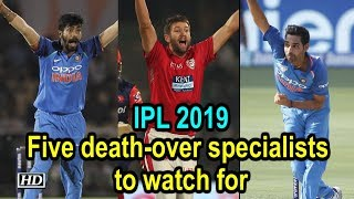 IPL 2019: 5 death-over specialists to watch for - IANSINDIA