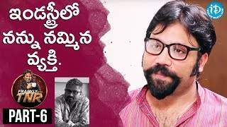 Sandeep Reddy Exclusive Interview Part #6   Frankly With TNR    Talking Movies With iDream - IDREAMMOVIES
